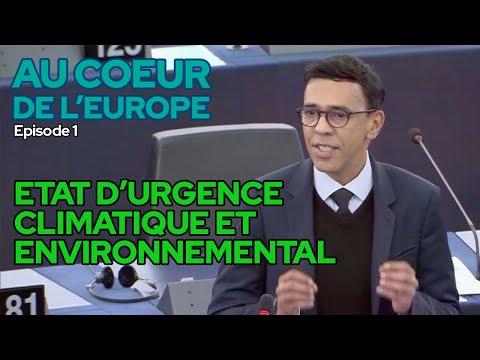 AU COEUR DE L'EUROPE #1 : ETAT D'URGENCE CLIMATIQUE ET ENVIRONNEMENTAL