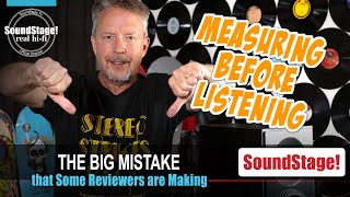 The Big Measuring & Listening Mistake Some Hi-Fi Reviewers Make - SoundStage! Real Hi-Fi (Ep:11)