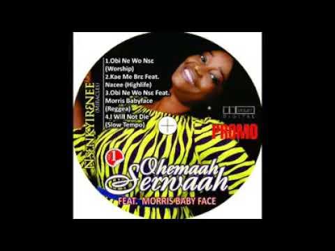 Ohemaah Serwaah feat. Morris Babyface