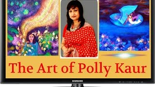 The Art of Polly Kaur - The varied aspects of women - nature of women