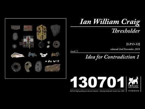 Ian William Craig - Idea for Contradiction 1 Mp3