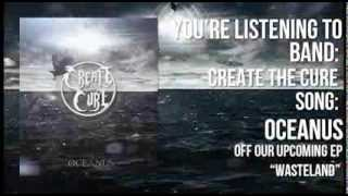 Create The Cure - Oceanus w/ Lyrics (New Single + Free download)