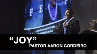 """""""Joy"""" - Pastor Aaron Cordeiro"""