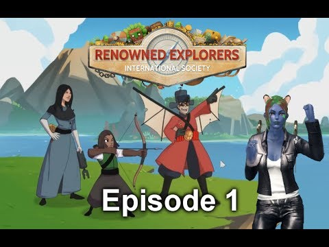 Let's Play Renowned Explorers International Society: Episode 1 - How About An Adventure?