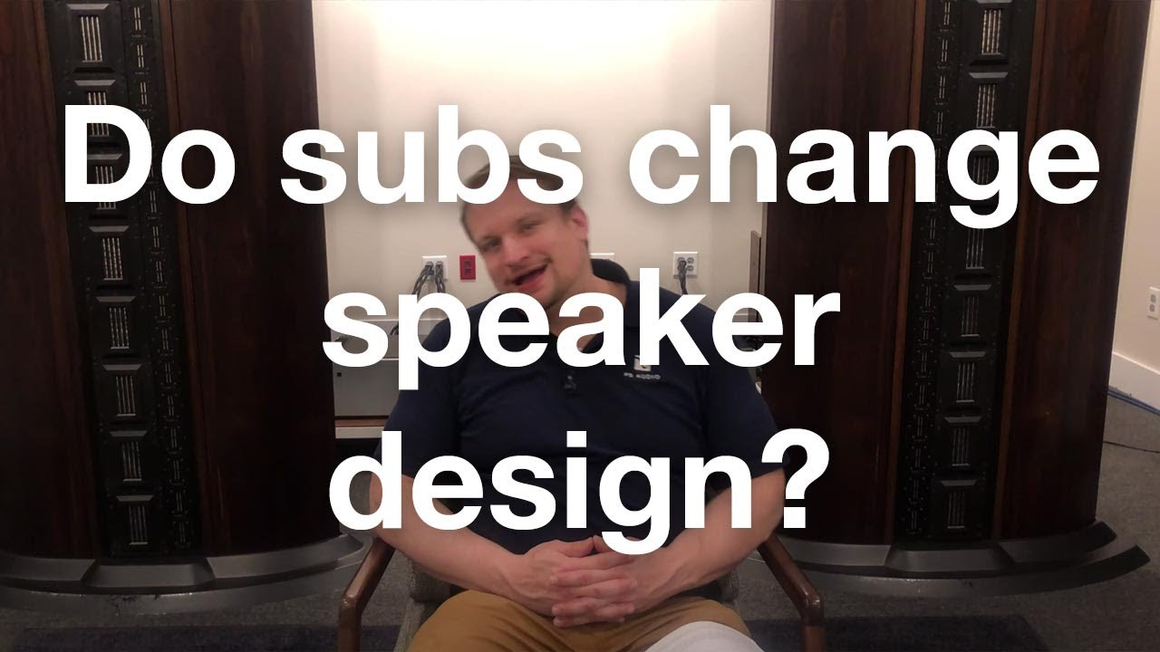 Does using a subwoofer change speaker design?