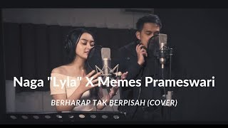 Berharap Tak Berpisah Reza Cover By Naga Lyla Memes Prameswari