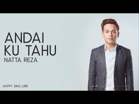 Natta Reza - Andai Ku Tahu (Lirik)