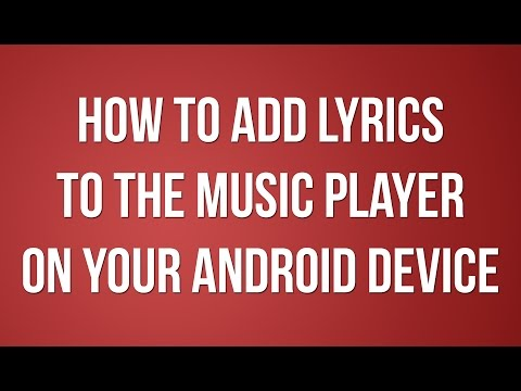 How to add lyrics to the music player on your Android device