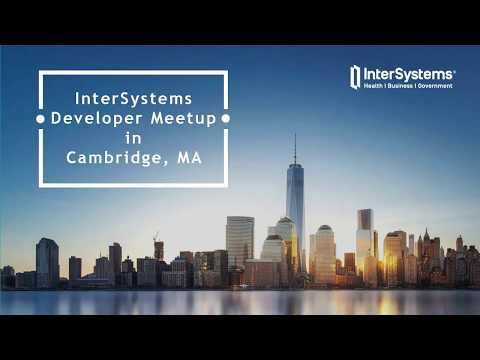 InterSystems Developer Community Meetup in Cambridge