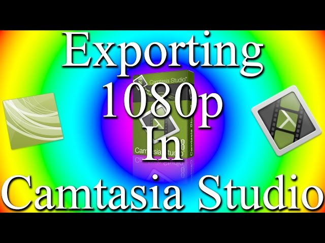 Tutorial Wednesdays: Exporting 1080p In Camtasia Studio *FULL HD*