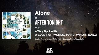"After Tonight - ""Alone"" - 4 Way Split out March 19, 2014"