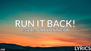 Craig Xen & XXXTENTACION - RUN IT BACK! (Lyrics)