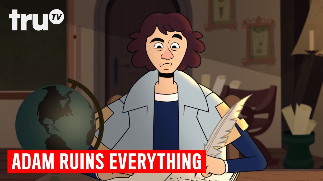 Adam Ruins Everything - The Real Story About Copernicus and Heliocentric  Theory | truTV
