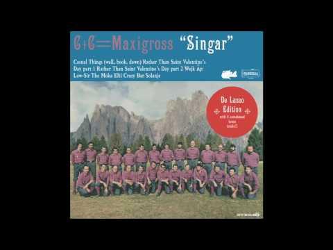 "C+C=Maxigross - ""Singar"" De Lusso Edition [OFFICIAL FULL EP]"