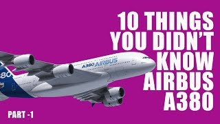 Top 10 Airlines - 10 things you didn't know about Airbus A380 I Part 1 I 2018