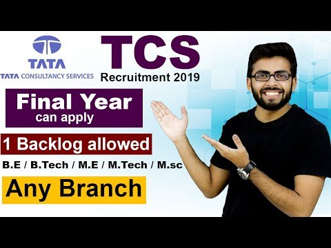 TCS Recruitment 2019   Final year can Apply   Any Branch   BE/Btech/ME/Mtech/Msc/MCA   Jobs 2019