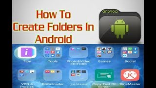 How To Create Folders On Android   Create Folder In Huawie,Samsung & Nokia 2019