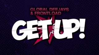 Global Deejays & Frontload - Get Up! (Radio Edit)