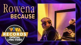 Rowena - Because [ Lyric ]