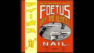 Scraping Foetus Off The Wheel - Anything (Viva!) [Studio Version]