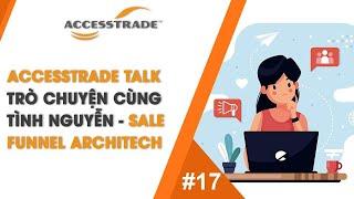 ACCESSTRADE TALK #17: Trò chuyện cùng Tình Nguyễn - Sales Funnel Architech - Affiliate Marketer