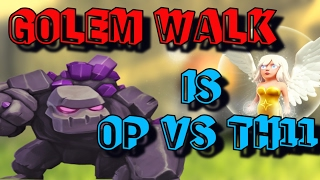 GOLEM WALK is OP vs TH11   One Way to Destroy Max Bases!!