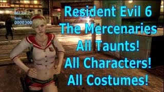 All Character Taunts All Costumes The Mercenaries Resident Evil 6 RE6 Tips strategy