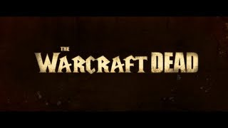 The Warcraft Dead