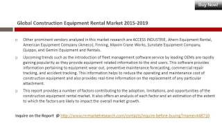 Construction Equipment Rental Market Development & Industry Challenges Report to 2019