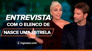 Entrevista com Lady Gaga e Bradley Cooper | Nasce Uma Estrela | Ingresso.com