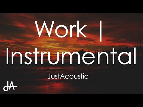 Work - Rihanna ft. Drake (Acoustic Instrumental)