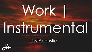 Work - Rihanna ft. Drake (Acoustic Instrumental)
