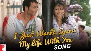 I Just Wanna Spend My Life With You - Full  Song - Neal