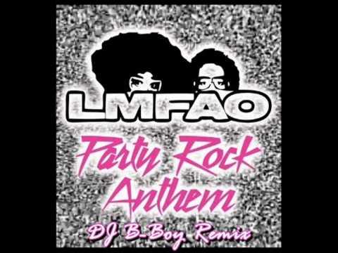 LMFAO  Party Rock Anthem DJ BBoy Remix Feat Lil Jon, Fatman Scoop, Art Beats,