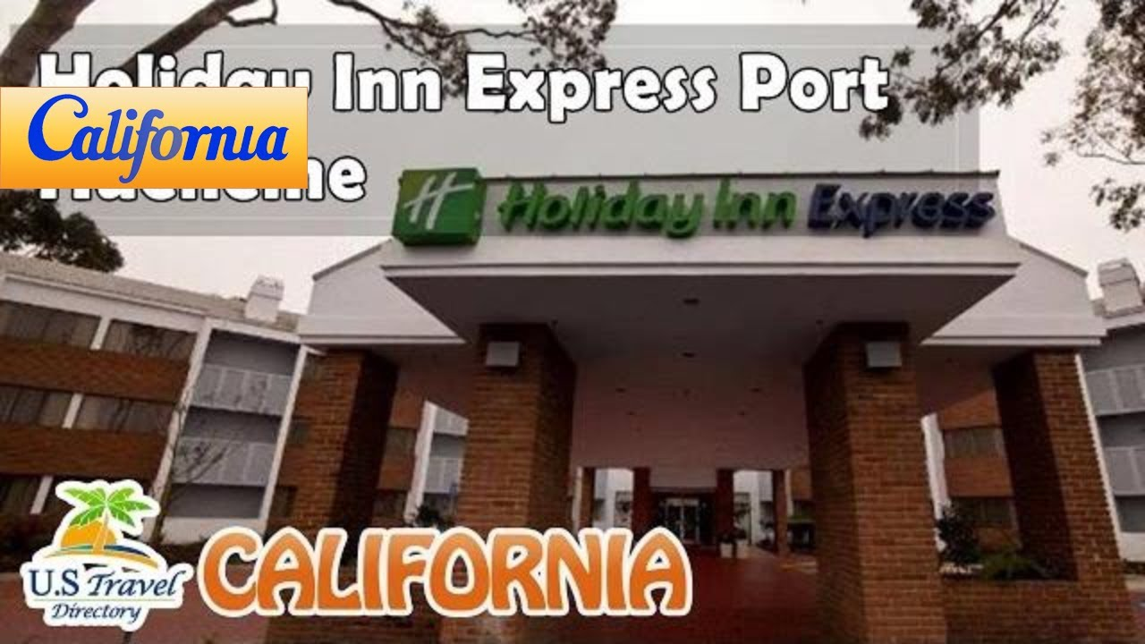 Holiday Inn Express Port Hueneme Hotels California