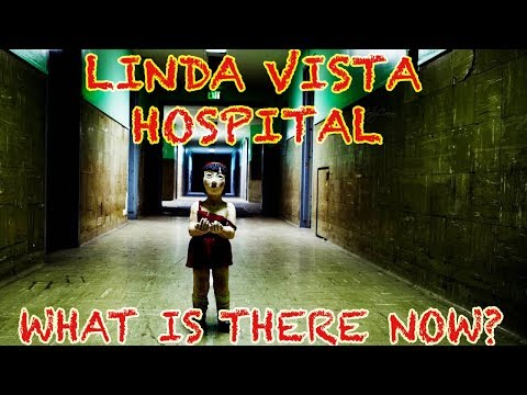 LINDA VISTA HOSPITAL {WHAT IS THERE NOW} (RE-UPLOAD)