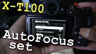 Mengurangi Hunting AutoFocus di Fujifilm X-T100 | Auto Focus and other Setting