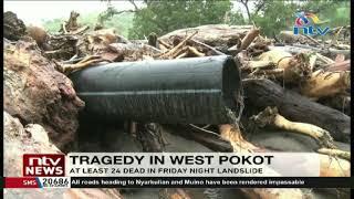 #BREAKING: West Pokot landslides tragedy, at least 24 dead