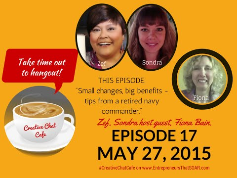 Creative Chat Cafe - Small changes, big benefits - tips from a retired navy commander.