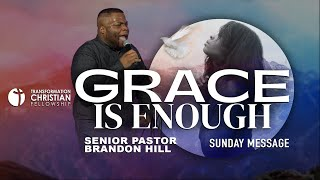 GRACE IS ENOUGH | PASTOR BRANDON HILL | TCF