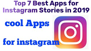 Top 7 seven apps for Instagram Stories in 2019(in hindi)