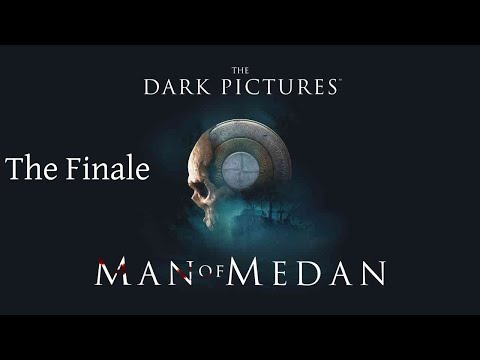 The Dark Pictures Anthology: Man of Medan - The Finale |