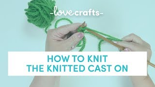 How to Knit | Knitted Cast On