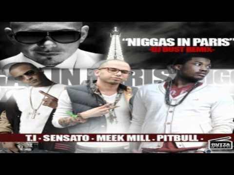 T.I Ft. Meek Mill, Sensato & Pitbull - Niggas In Paris DrDust (Remix)