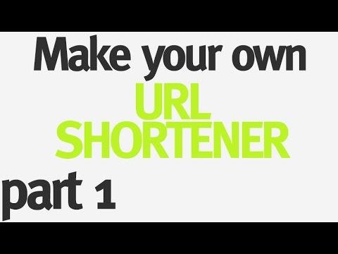 Make Your Own URL Shortener - Part 1 - Intro
