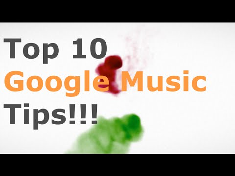 Top 10 Tips for Google Play Music v6.0