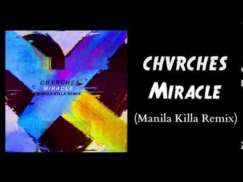 CHVRCHES - Miracle (Manila Killa Remix)