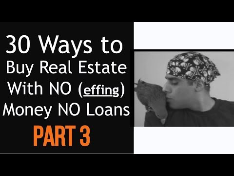 30 ways to buy real estate with NO money down dawg. Part three of three.