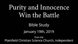 Purity and Innocence Win the Battle - Saturday, January 19th, 2019 Bible Study
