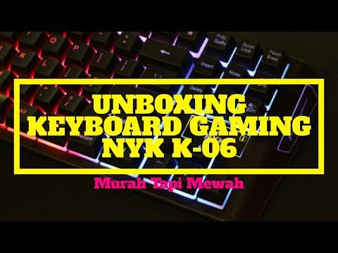 Unboxing Keyboard Gaming NYK K-06 | Murah Cuma 100Ribu